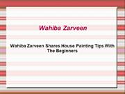 Wahiba Zarveen Shares House Painting Tips With The Beginners
