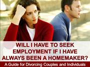 Will I Have to Seek Employment If I Have Always Been a Homemaker?