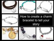 How to Create a Charm Bracelet to Tell Your Story