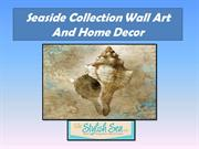 Seaside Collection Wall Art And Home Decor