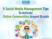 5 Social Media Management Tips To Activate Online Communities Around B