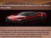 Get latest information on Chrysler cars at The Airport Motor Mile