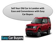 Sell Your Old Car in London with Ease and Convenience with Easy Car Bu