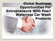 Global Business Opportunities For Entrepreneurs With Pearl Waterless