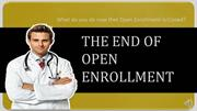 What Now-THE END OF OPEN ENROLLMENT - VisualBee