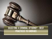 Selecting a Criminal Attorney - Best Practices to Embrace