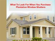 What to look for when you purchase plantation window shutters