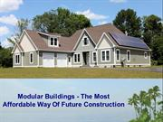 Modular Buildings - The Most Affordable Way Of Future Construction