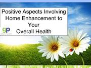 Positive Aspects Involving Home Enhancement to Your