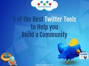 5 of the Best Twitter Tools to Help you Build a Community