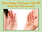 Simple life hacks that will make your life easier