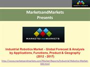 Industrial Robotics Market - Global Forecast & Analysis (2012 - 2017)