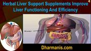 Herbal Liver Support Supplements Improve Liver Functioning And Efficie