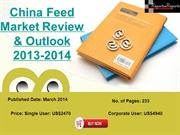 Feed Market in China 2014- Market Size, Growth & Forecast