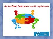 Get One Stop Solution to your IT Requirements