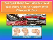 Get Quick Relief From Whiplash And Back Injury After An Accident With