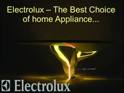 Electrolux – The Best Choice of home Appliance