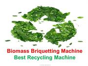 Biomass Briquetting Machine Is A Best Recycling Machine