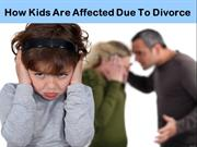 How Kids Are Affected Due To Divorce