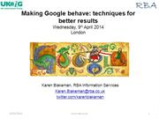 Making Google behave: techniques for better results