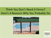 Think You Don't Need A Fence- 4 Reasons Why Your Probably Do