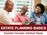 Estate Planning Basics- Essential Concepts, Individual Needs