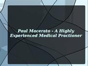 Paul Macerato - A Highly Experienced Medical Practioner