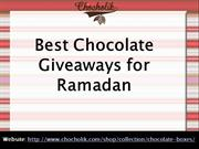 Best Chocolate Giveaway for Ramadan