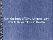 Seek Guidance of Divy Amin to Learn How to Remain Fit and Healthy