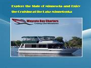 Explore the State of Minnesota and Enjoy the Cruising at the Lake Minn