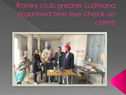 Rotary club greater Ludhiana organised free eye check