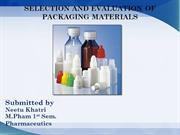 SELECTION AND EVALUATION OF PACKAGING MATERIALS