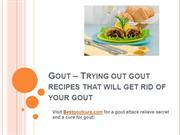 gout - trying out gout recipes that will get rid of your gout