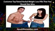 Customer Top Rated Herbal Weight Loss Pills That You Should Not Miss