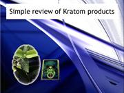 Simple review of Kratom products