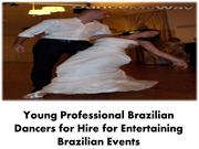 Young Professional Brazilian Dancers for Hire