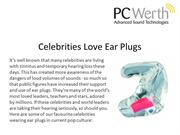 Celebrities Love Ear Plugs