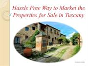 Hassle Free Way to Market the Properties for Sale in Tuscany