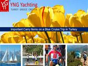 Important Carry Items on a Blue Cruise Trip in Turkey