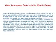 Water Amusement Parks in India, What to Expect