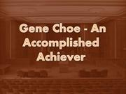Gene Choe - An   Accomplished Achiever