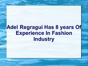 Adel Regragui Has 8 years Of Experience In Fashion Industry