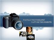 PORTRAIT PHOTOGRAPHY - CAPTURE THE MOMENTS