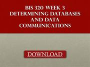 BIS 320 Week 3 Determining Databases and Data Communications