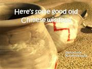 Here��s some good old Chinese wisdom!