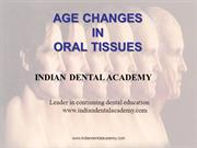 AGE CHANGES IN ORAL TISSUES
