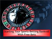 Starting Your Sports Betting Bankroll With Free Bets