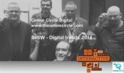 SxSW Interactive 2014 Trends by onlinecircledigita