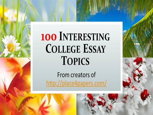 essay topics for teenagers interesting essay topics for teenagers     College Essay Topics  Offering You New and Interesting Ideas