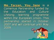 Me Tarzan You Jane is a Comenius